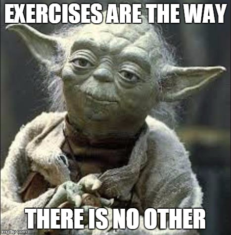Exercises are the way